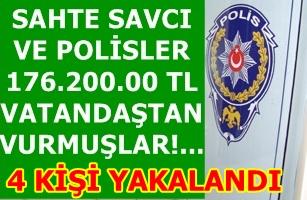 Sahte savcı ve polisler yakalandı