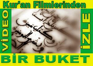 Kur'an Filmlerinden Bir Buket-VİDEO
