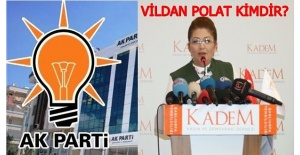 AK Parti MKYK Üyesi Vildan Polat Kimdir...