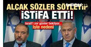 Azılı Siyonist Alçak Liberman istifa ettiğini duyurdu