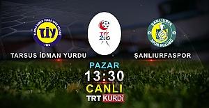 Urfaspor Tarsus idman Yurdu maçı canlı yayınlanacak