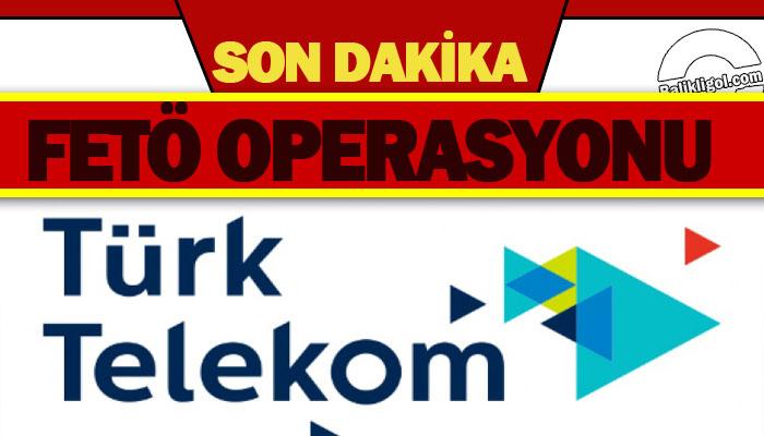 Türk Telekom'a operasyon: 53 kişiye gözaltı çıktı