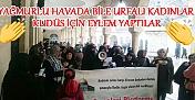 Şanlıurfalı kadınlar yağmur dinlemedi, Kudüs Anneleri 8. kez eylem yaptı