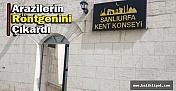 Şanlıurfa Kent Konseyi Urfa'daki Arazilerin Röntgenini Çıkardı