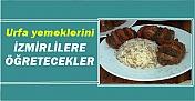 Urfa'nın Mutfak Kültürü İzmir'de Tanıtılacak
