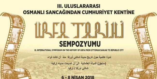 Osmanlı Sancağından Cumhuriyet Kentine Urfa Tarihi Sempozyumu