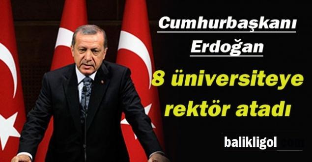 Erdoğan 8 Üniversiteye Rektör Atadı