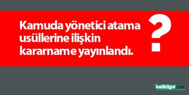 Üst Kademe Kamu Yöneticileri Atama Usulleri Değişti