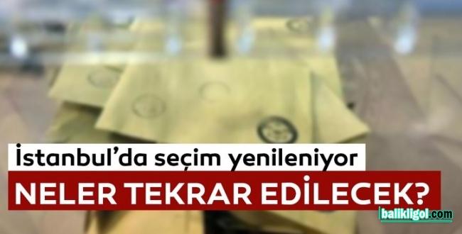 İstanbul Seçimleri Nasıl Yenilenecek? Yenilenen seçimde neler tekrar edilecek?