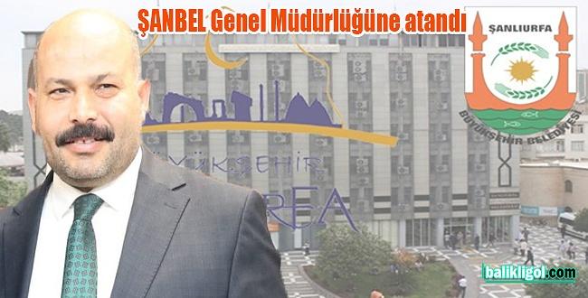 ŞANBEL Genel Müdürlüğüne İbrahim Kaymaz atandı
