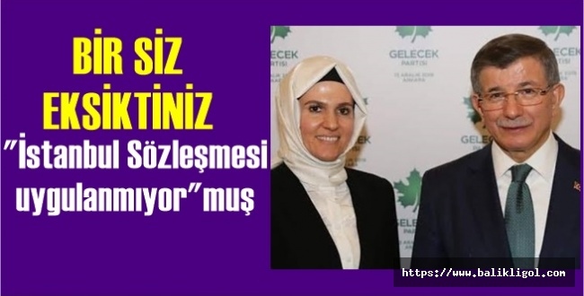 Gelecek Partisi'den İstanbul Sözleşmesi Yorumu: Bir Kazanımdır