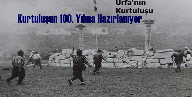 Şanlıurfa Kurtuluşun 100. Yılına Hazırlanıyor