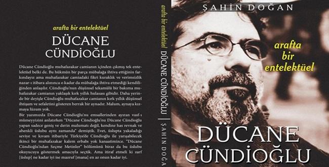 Şahin Doğan'dan Yeni Kitap: Arafta Bir Enteklektüel Dücane Cündioğlu