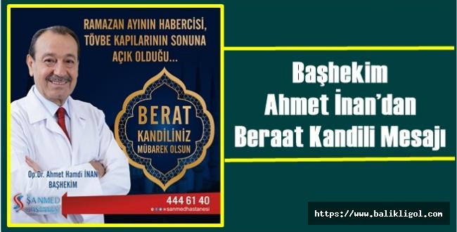 Başhekim Ahmet İnan'dan Beraat Kandili Mesajı