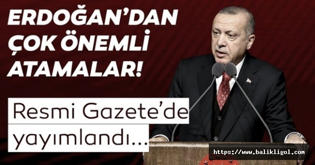 Cumhurbaşkanı Erdoğan'dan Flaş atamalar