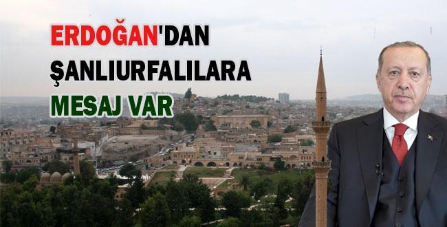 Erdoğan'dan Urfa Kurtuluşunun 100. Yılı Mesajı