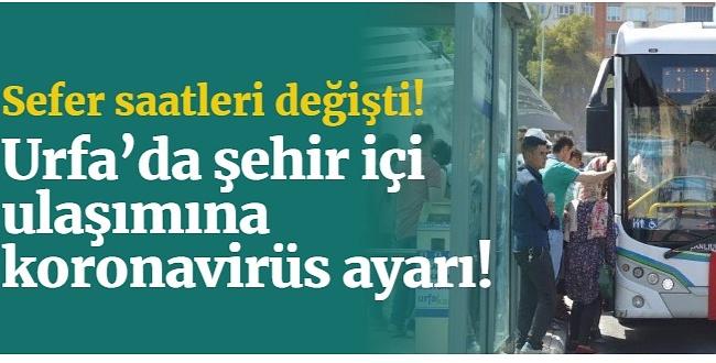 Şanlıurfa'da şehir içi ulaşımına koronavirüs ayarı!