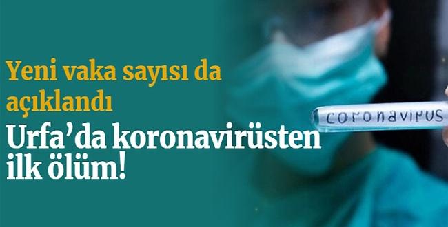 Urfa'da koronavirüsten ilk ölüm!