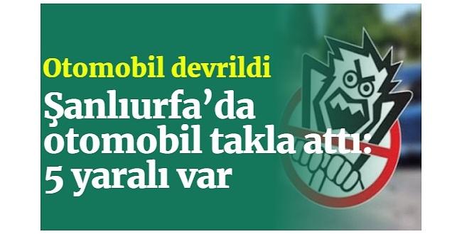 Viranşehir'de otomobil takla attı: 5 yaralı var