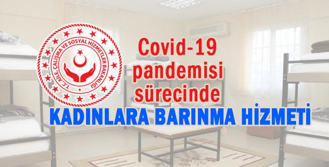 Aile Bakanlığı Açıkladı: Kadınlara Covid-19 İçin Barınma Hizmeti