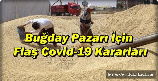 Buğday Pazarı İçin Flaş Covid-19 Kararları