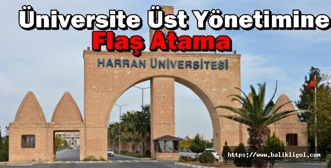 Harran Üniversitesi Üst Yönetimine Flaş Atama