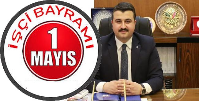 İl Başkanı Yıldız'da 1 Mayıs İşçi Bayramı Mesajı