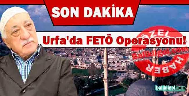 Urfa'da Flaş FETÖ operasyonu: 10 kişi gözaltına alındı