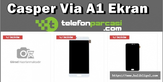 En Uygun Casper Via A1 Ekran Fiyatı İçin Telefon Parçası
