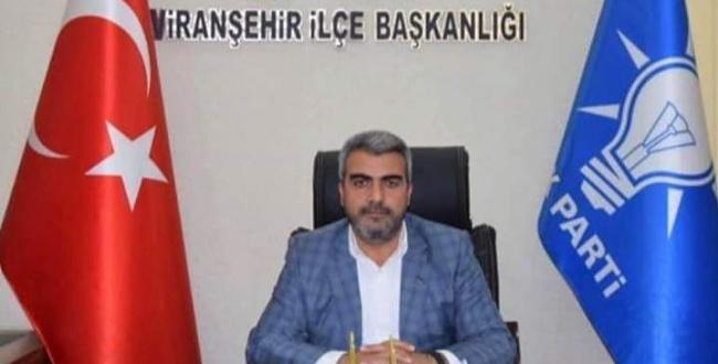 Viranşehir AK Parti İlçe Başkan Ali Tekin yoğun bakıma alındı