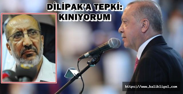 Erdoğan'dan Diliapak'a: Bir Avuç Sapkına meydanı bırakmayacağız