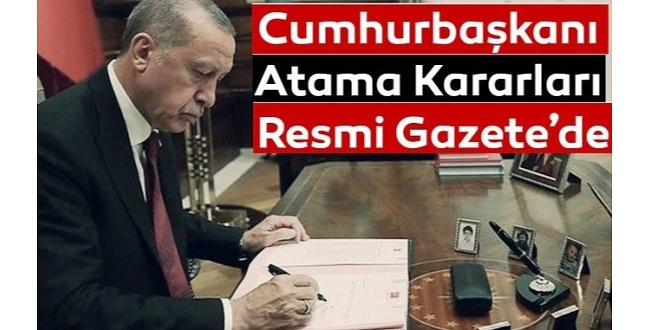 Erdoğan'ın İmzasıyla.. Flaş Atama Kararları...
