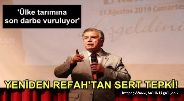 Yeniden Refah Partisinden Flaş Açıklama: Ülke tarımına son darbe vuruluyor!