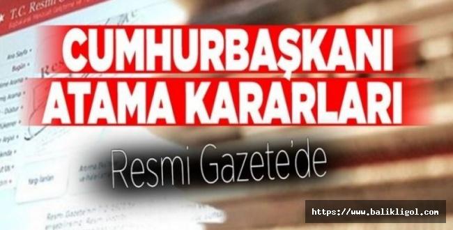 Erdoğan'ın İmzasıyla Resmi Gazete'de Yayımlandı-Atama ve görevden alma...