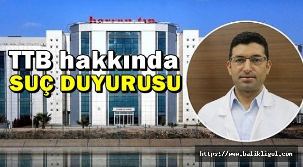 Güzelçiçek'ten İdeolojik Saplantı içerisinde Bulunan Türk Tabipler Birliği Hakkında Suç Duyurusu