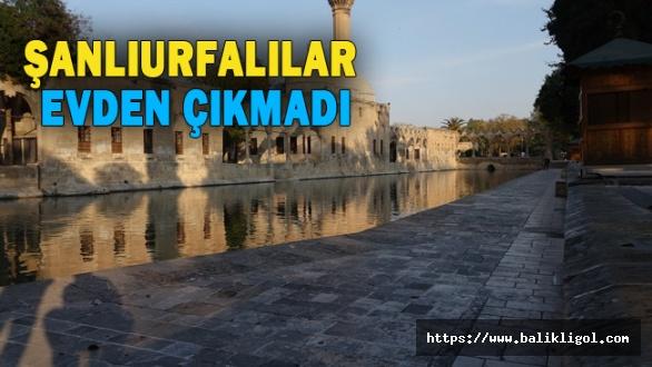 Urfa'da Çarşı Pazar bomboş kaldı, Yasağa tam uyum sağladı