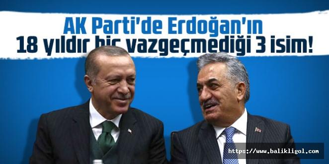 Cumhurbaşkanı Erdoğan'ın Vazgeçemediği 3 İsim