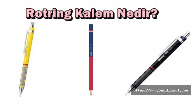 Rotring Kalem Nedir?