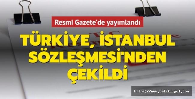 Son Dakika! Türkiye Erdoğan'ın İmzasıyla İstanbul Sözleşmesi'nden Çekildi