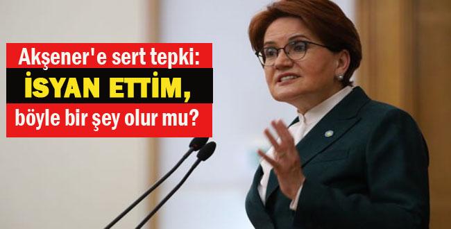 Erdoğan'a Netanyahu gibidir diyen Akşener'e tepkiler dinmiyor