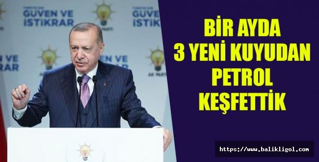Erdoğan Açıkladı: 3 yeni kuyuda petrol bulundu