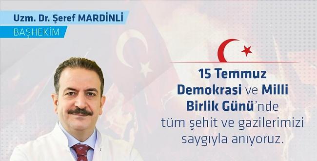 Başhekim Mardinli: 15 Temmuz hainlere karşı kazanılan bir destansı adıdır