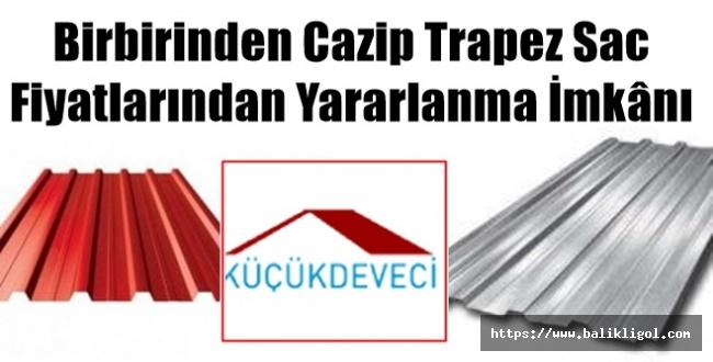 Birbirinden Cazip Trapez Sac Fiyatlarından Yararlanma İmkânı