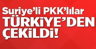 Suriyeli PKK'lılar Türkiye'den çekildi