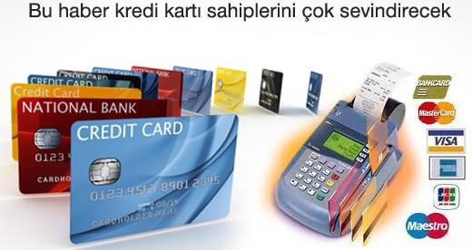 Kredi kartı sahipleri bu habere çok sevinecek