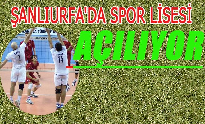 Şanlıurfa'da Spor Lisesi Açılıyor