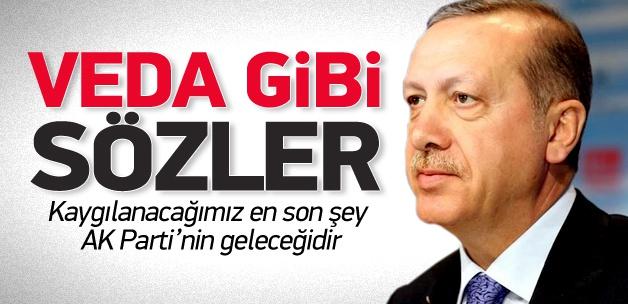 Erdoğan'dan veda gibi sözler toplumda
