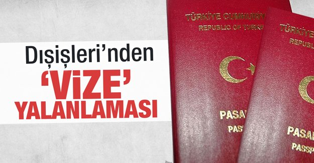 Türkiye'nin 89 ülkeye vize uygulayacağına yalanlama