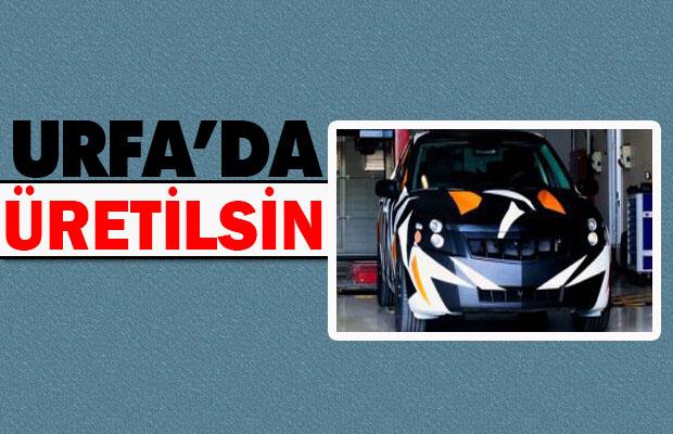 Türkiye'nin Yerli Otomobili Şanlıurfa'da üretilsin