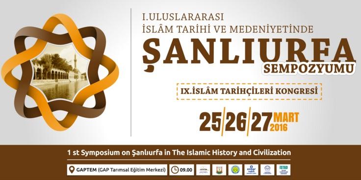 I.Uluslararası İslam Tarihinde ve Medeniyetinde Şanlıurfa Sempozyumu düzenliyor